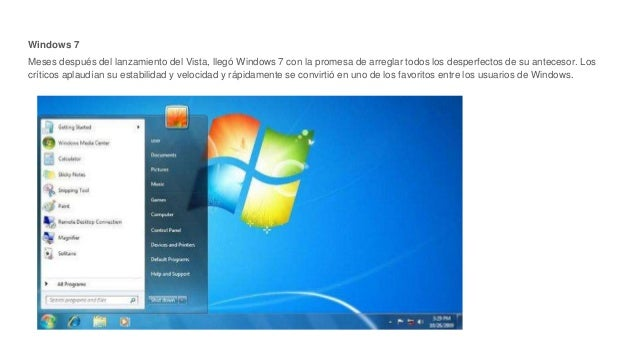 Windows 7 Meses después del lanzamiento del Vista, llegó Windows 7 con la promesa de arreglar todos los desperfectos de su...