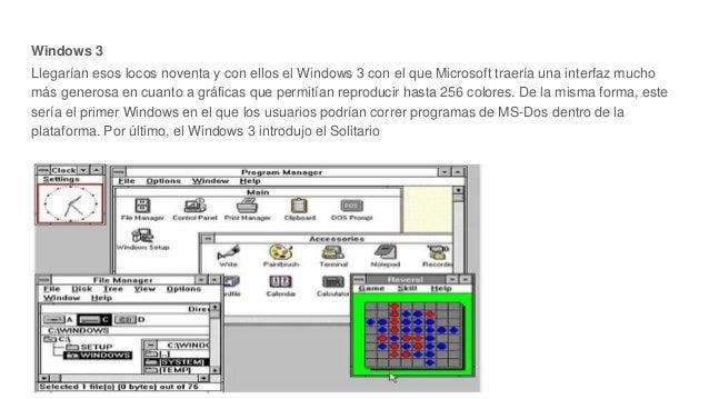 Windows 3 Llegarían esos locos noventa y con ellos el Windows 3 con el que Microsoft traería una interfaz mucho más genero...