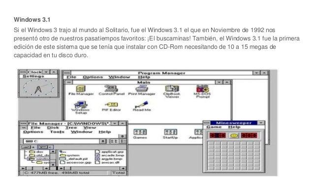 Windows 3.1 Si el Windows 3 trajo al mundo al Solitario, fue el Windows 3.1 el que en Noviembre de 1992 nos presentó otro ...