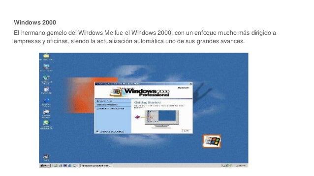 Windows 2000 El hermano gemelo del Windows Me fue el Windows 2000, con un enfoque mucho más dirigido a empresas y oficinas...