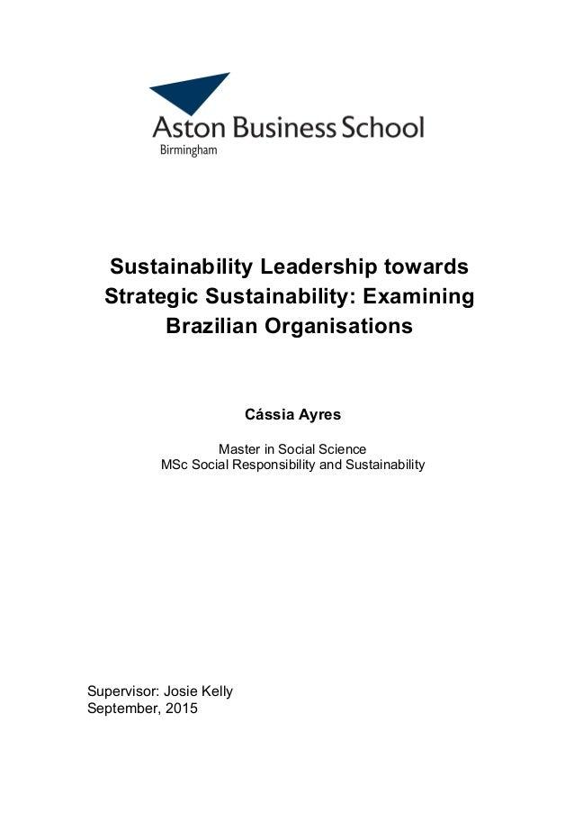 Sustainability Leadership towards Strategic Sustainability: Examining Brazilian Organisations Cássia Ayres Master in Socia...