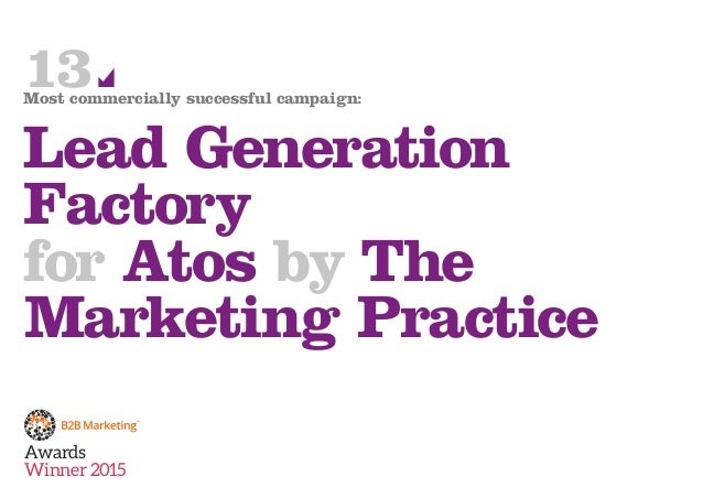 Awards Winner 2015 13Most commercially successful campaign: Lead Generation Factory for Atos by The Marketing Practice