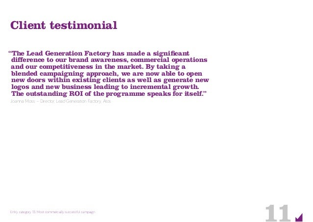 """Entry category 13: Most commercially successful campaign Client testimonial """"The Lead Generation Factory has made a signif..."""