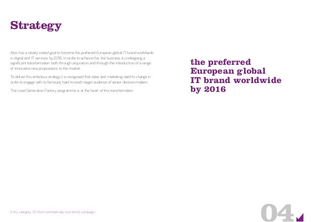 the preferred European global IT brand worldwide by 2016 04Entry category 13: Most commercially successful campaign Strate...