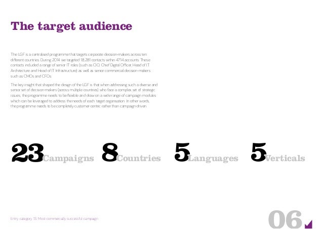 06Entry category 13: Most commercially successful campaign The target audience The LGF is a centralised programme that tar...