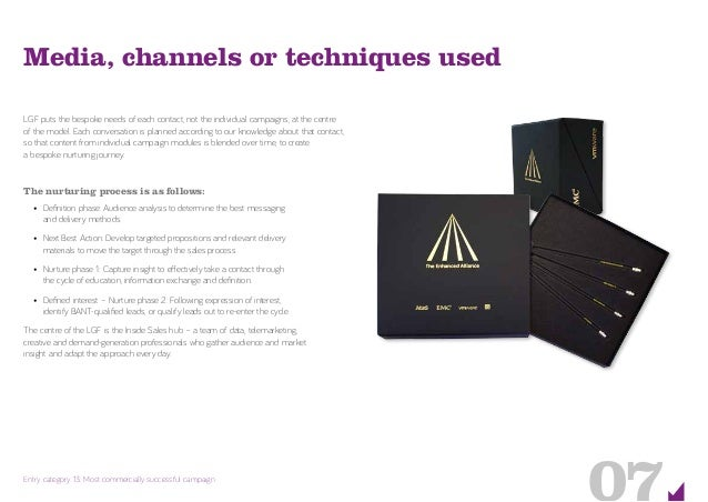 07Entry category 13: Most commercially successful campaign Media, channels or techniques used LGF puts the bespoke needs o...