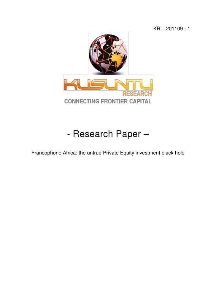 KR – 201109 - 1               - Research Paper –Francophone Africa: the untrue Private Equity investment black hole