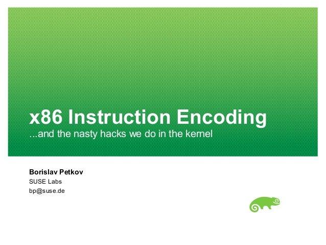 Kernel Recipes 2014 - x86 instruction encoding and the nasty