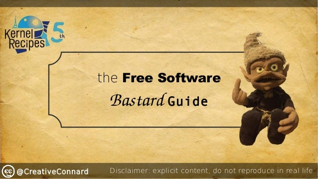 @CreativeConnard the Free Software Bastard Guide Disclaimer: explicit content, do not reproduce in real life