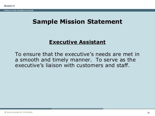24 25 Session 4 NAWBO LA PEAK LEADERSHIP ACADEMY Sample Mission Statement Executive Assistant