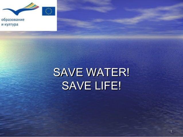 11 SAVE WATER!SAVE WATER! SAVE LIFE!SAVE LIFE!