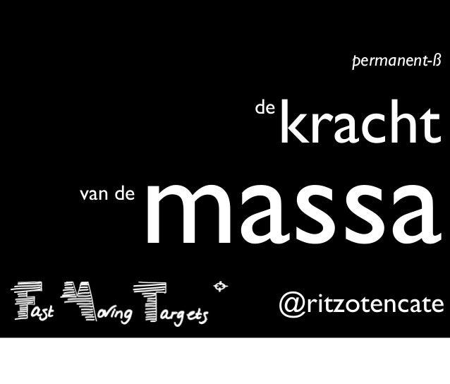 @ritzotencate de kracht van de massa permanent-ß