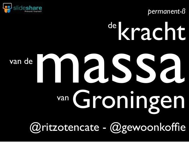 permanent-ß  de  van de  kracht  massa Groningen van  @ritzotencate - @gewoonkoffie