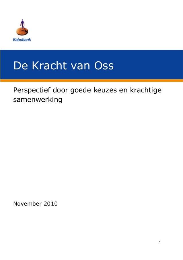 De Kracht van OssPerspectief door goede keuzes en krachtigesamenwerkingNovember 2010                                      ...