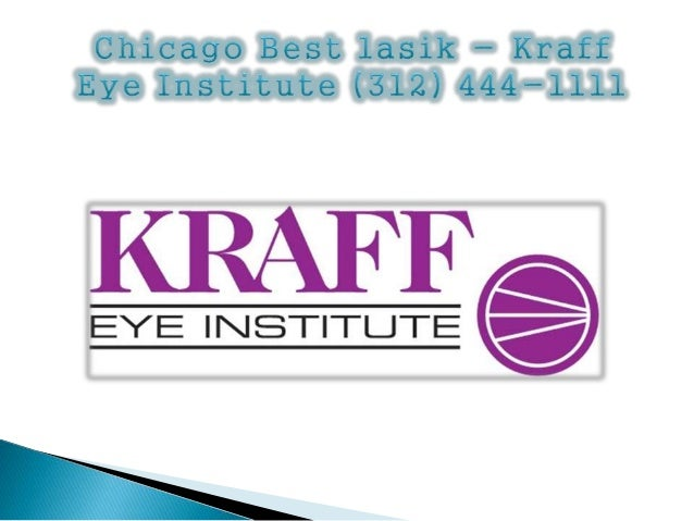 Chicago Lasik - Kraff Eye Institute (312) 444-1111