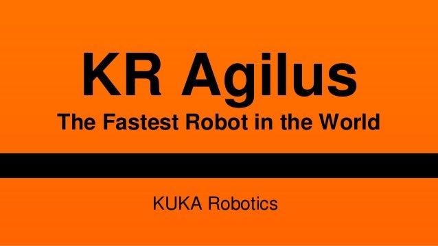 KR Agilus  The Fastest Robot in the World  KUKA Robotics