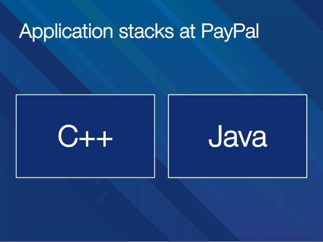 Application stacks at PayPal  C++  Java