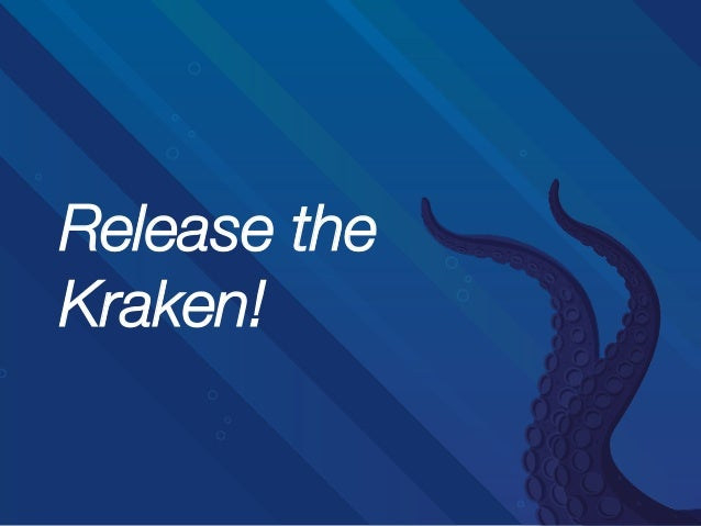 Release the! Kraken!