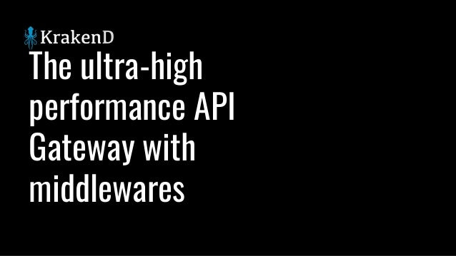 The ultra-high performance API Gateway with middlewares