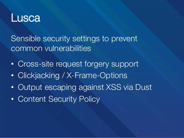 Lusca against CSRF A token is added to the session automatically  var express = require('express'), appsec = require('lu...