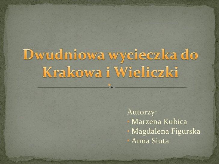<ul><li>Autorzy:  </li></ul><ul><li>Marzena Kubica </li></ul><ul><li>Magdalena Figurska </li></ul><ul><li>Anna Siuta </li>...