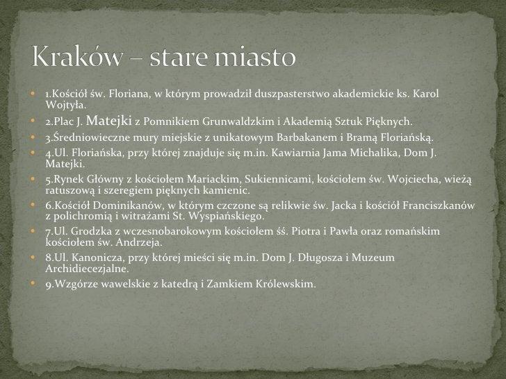 <ul><li>1.Kościół św. Floriana, w którym prowadził duszpasterstwo akademickie ks. Karol Wojtyła. </li></ul><ul><li>2.Plac ...