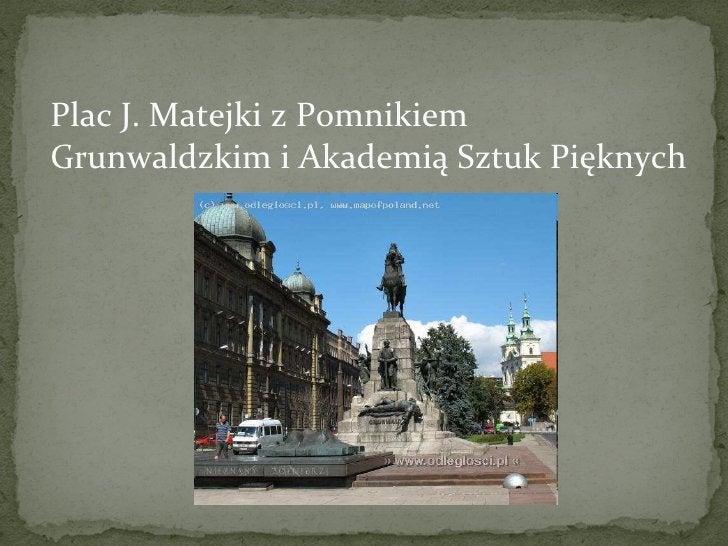 Plac J. Matejki z Pomnikiem Grunwaldzkim i Akademią Sztuk Pięknych