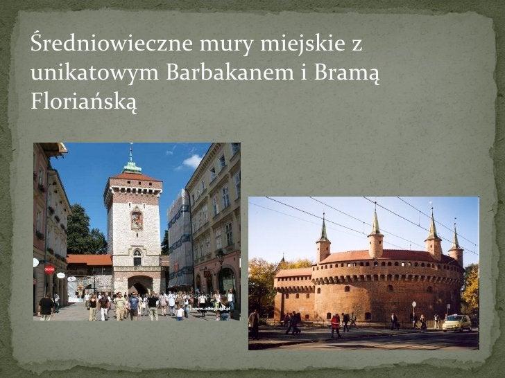 Średniowieczne mury miejskie z unikatowym Barbakanem i Bramą Floriańską