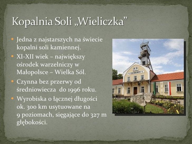 <ul><li>Jedna z najstarszych na świecie kopalni soli kamiennej. </li></ul><ul><li>XI-XII wiek – największy ośrodek warzeln...