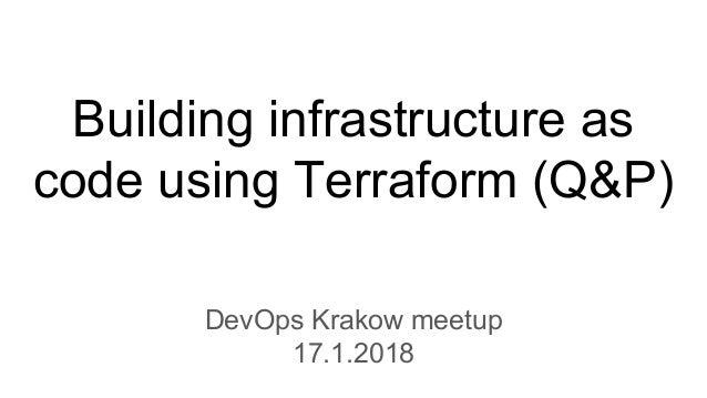 Building infrastructure as code using Terraform - DevOps Krakow