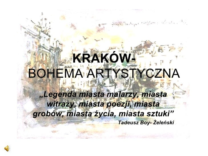 """KRAKÓW- BOHEMA ARTYSTYCZNA """" Legenda miasta malarzy, miasta witraży, miasta poezji, miasta grobów, miasta życia, miasta sz..."""
