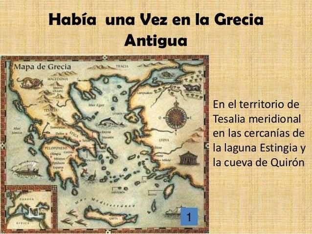 Había una Vez en la Grecia        Antigua                    En el territorio de                    Tesalia meridional    ...