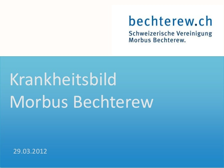 KrankheitsbildMorbus Bechterew29.03.2012  Your own footer   Your Logo