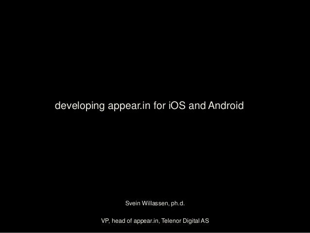 Developing appear in for iOS and Android