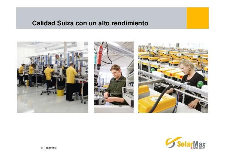 Calidad Suiza con un alto rendimiento  12 | 07/03/2012