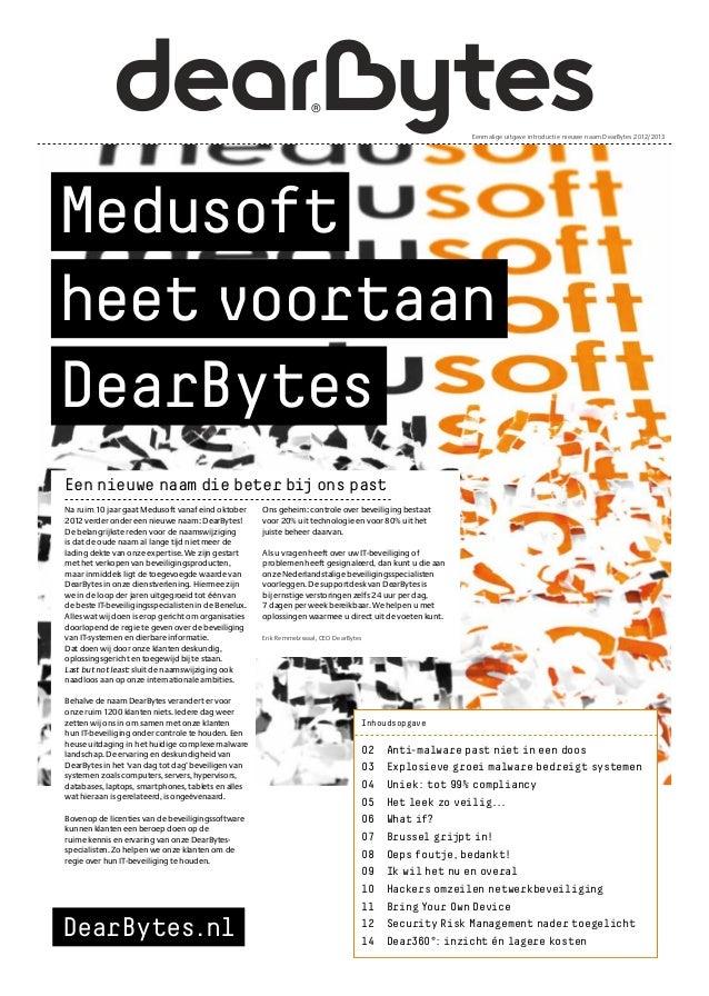 e859f609189d2c Eenmalige uitgave introductie nieuwe naam DearBytes 2012/2013Medusoftheet  voortaanDearBytesEen nieuwe naam die beter bij o ...