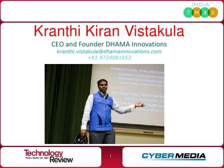 Kranthi Kiran Vistakula   CEO and Founder DHAMA Innovations    kranthi.vistakula@dhamainnovations.com                 +91 ...