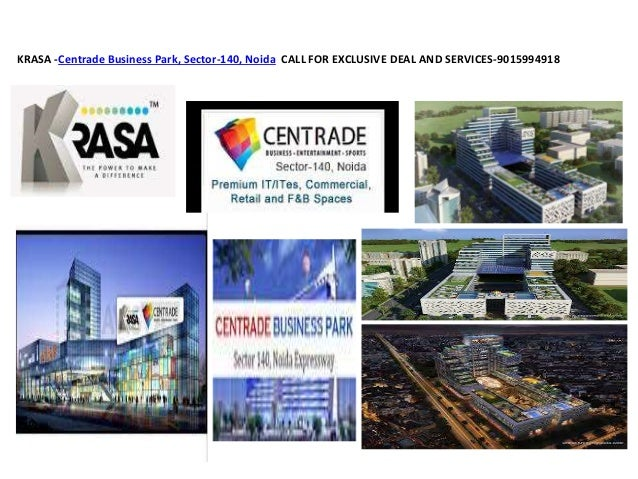 KRASA -Centrade Business Park, Sector-140, Noida CALL FOR EXCLUSIVE DEAL AND SERVICES-9015994918
