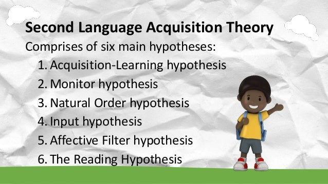 krashens hypotheses of second language acquisition essay Krashen s theory of language krashen theory on sla second language acquisition is one of the most famous theories among linguist and language.