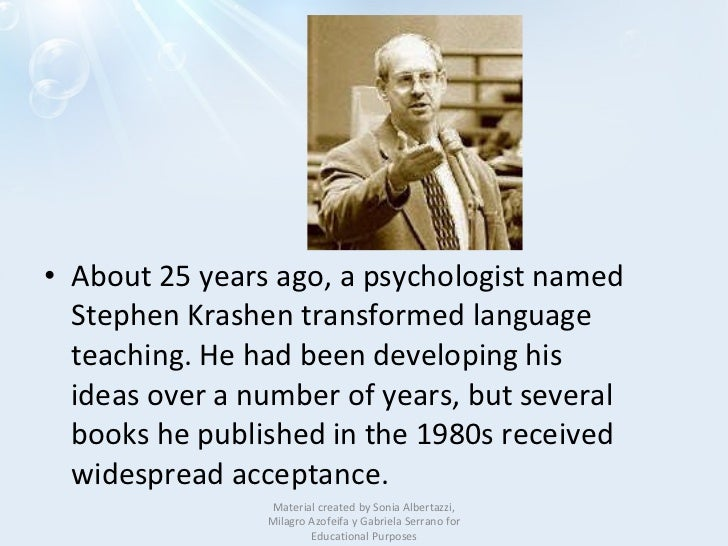 krashen s theory The acquisition-learning distinction is the most important of all the hypotheses in krashen's theory and the most widely known and influential among linguists and language practitioners according to krashen there are two independent systems of second language performance: 'the acquired system' and 'the learned system' the 'acquired system' or 'acquisition' is the product of a subconscious.
