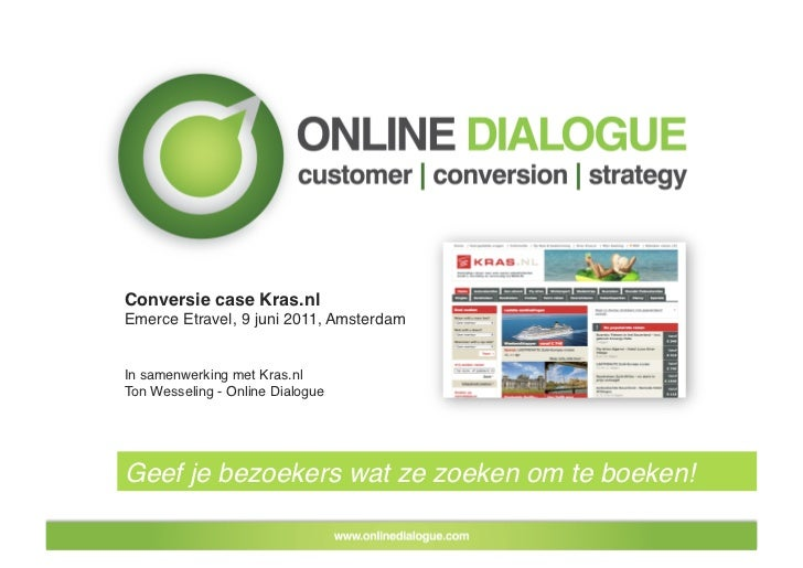 Conversie case Kras.nl!Emerce Etravel, 9 juni 2011, Amsterdam!In samenwerking met Kras.nl!Ton Wesseling - Online Dialogue ...