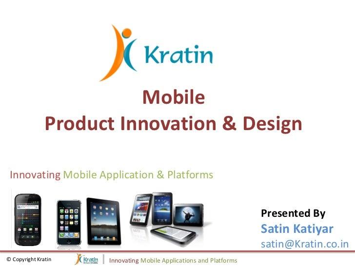 Mobile               Product Innovation & Design Innovating Mobile Application & Platforms                                ...