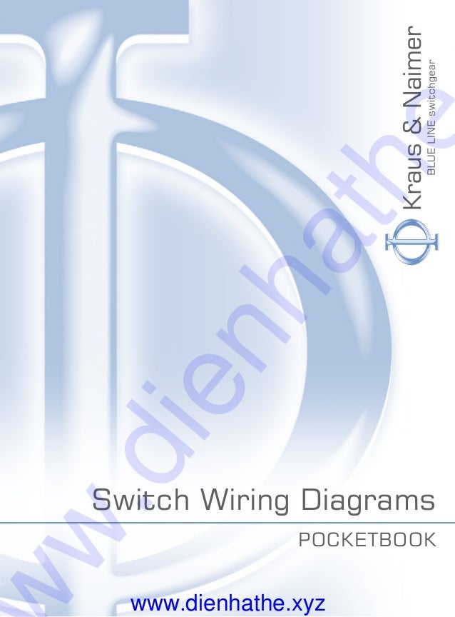 kraus amp naimer switch wiring diagrams pocketbook 2016 dienhathe vn rh slideshare net kraus naimer wiring diagram kraus & naimer ca4 wiring diagram