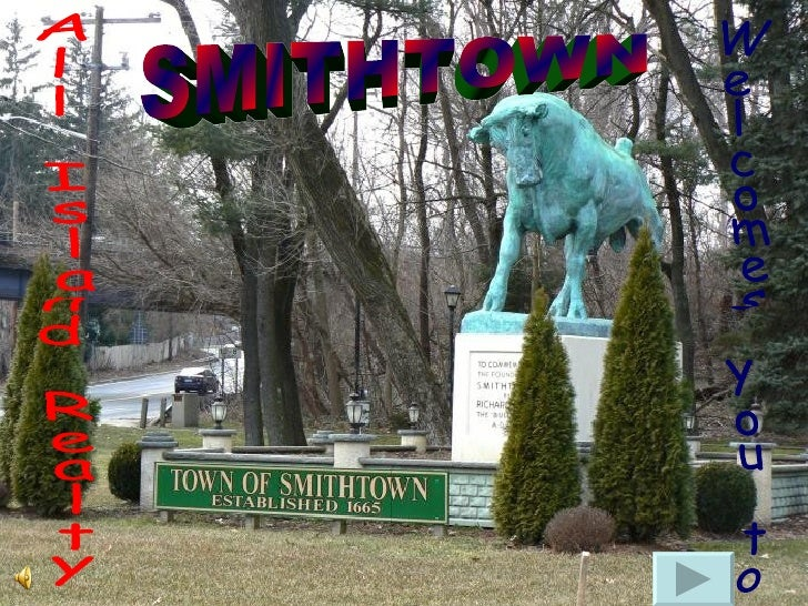 All Island Realty Welcomes you to SMITHTOWN