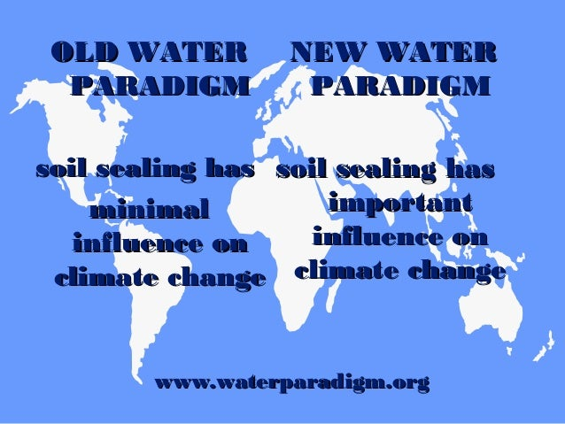 OLD WATEROLD WATER PARADIGMPARADIGM Water expertsWater experts areare rresponesponsible forsible for catchmentcatchment ma...