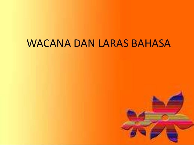 WACANA DAN LARAS BAHASA