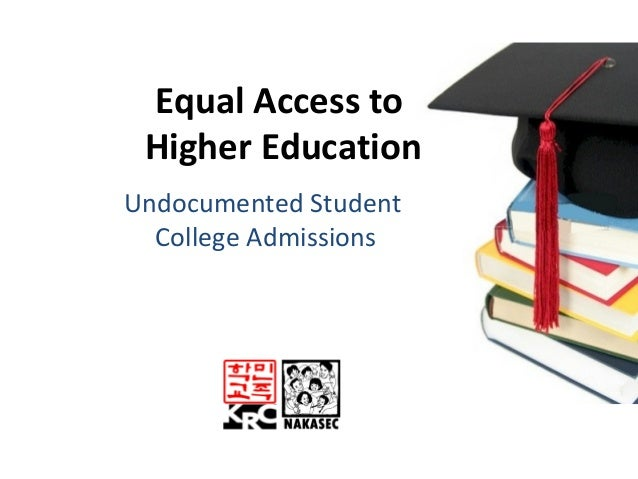 Equal Access to Higher Education Undocumented Student College Admissions