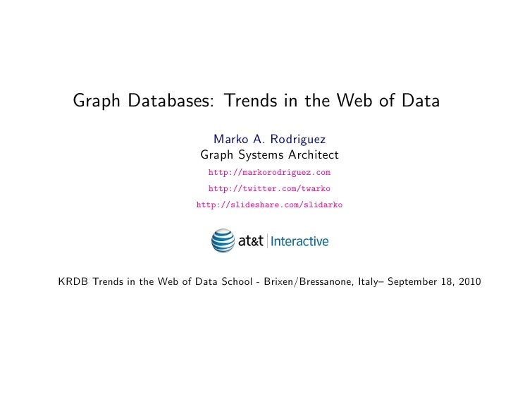 Graph Databases: Trends in the Web of Data                               Marko A. Rodriguez                             Gr...