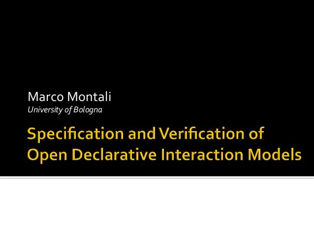 Marco  Montali   University  of  Bologna   Bolzano,  15/12/2010