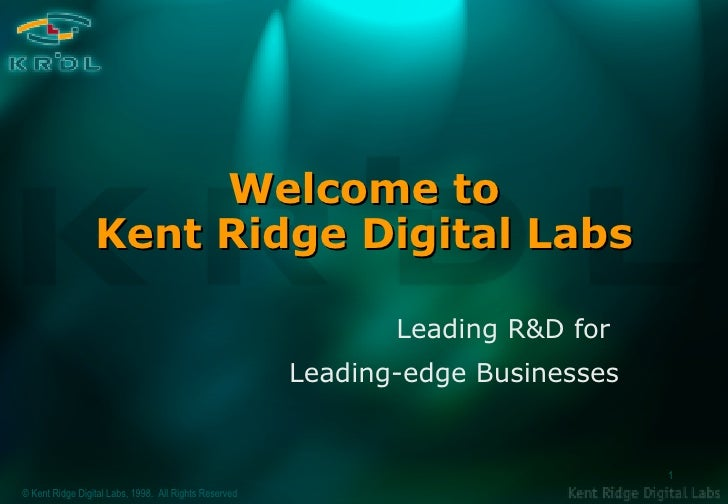 Welcome to Kent Ridge Digital Labs Leading R&D for  Leading-edge Businesses